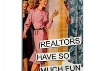 Real Estate Humor / REALTORS work hard, but like to have fun, too!