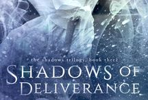 Shadows of Deliverance / The final book in The Shadows Trilogy.