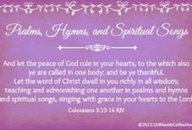 Psalms, Hymns and Spiritual Songs / by Girlfriends Coffee Hour