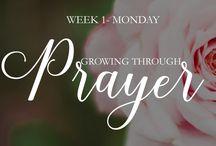 Growing through Prayer / Love God Greatly Bible Study / by Grandma Sue