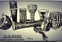 Invitation to drumming / Srpnové setkání přátel bubnu, doprovodný program RYBY na BAŤÁKU 2016