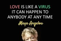 Maya Angelou / Just sharing her famous quotes.