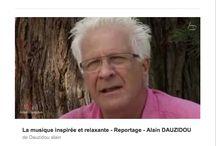 La musique inspirée et relaxante - Reportage - Alain Dauzidou / Rencontre avec Alain Dauzidou et son univers musical de relaxation et de bien être.music