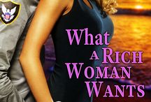 WHAT A RICH WOMAN WANTS / Contemporary romance set in a place based on/inspired by Naples, Florida, released by Samhain Publishing May 2015.
