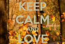 Keep calm and love autumn / by Julie Gallagher