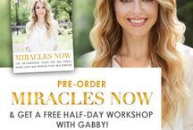 MIRACLES NOW / by Gabby Bernstein
