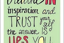 Words to live by + favorite quotes