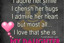 I Love my daughter / by Deborah Shasta Lynn