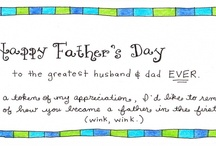 Fathers' Day / by Cecelia Morrisson
