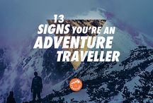 13 Signs You're An Adventure Traveller / We've compiled a fail safe check list of tell tales signs you are an adventure traveller. How many apply to you?