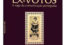 Lançamentos de livros deste Inicio de Ano - GREC/NPE. / Ex-votos das Américas: Comunicação e Memória Social; Epigrafia e Memória,   Ex-votos - A Saga da Comunicação Perseguida.