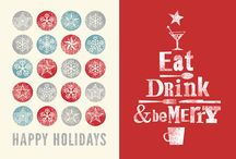 Eat, Drink, and Be Merry! / Holiday Entertaining: good food, food friends, good times.