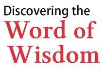 Eat - Word of Wisdom / by Michelle Durheim