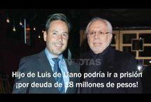 Hijo de Luis de Llano podría ir a prisión ¡por deuda de 18 millones de pesos!