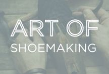 Art of Shoe Making / Learn about the craft of making premium Italian shoes with Anyi Lu's signature couture comfort.