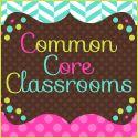 Common Core Classrooms - CCSS Resources for Educators
