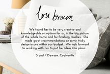 LOU BROWN TESTIMONIALS / Thinking of using Lou Brown Design to help you create your dream interior? View loads of testimonials from clients whose expectations have been exceeded...