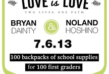 B&N Love is Love  / Instead of gifts, we are asking our friends and family to HELP US pack 100 backpacks of school supplies for 100 first graders. The donation will be given to the Foundation Vancouver Public Schools. / by Noland Hoshino