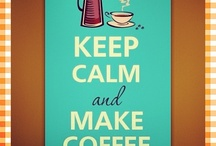 Just Keep Calm! / by Donna Mann (FromWithinMyHeart)