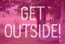 Get Outside! / Everyday natural inspiration.