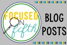 Focused on Fifth Blog Posts / This board has pins for all of the posts on the Focused on Fifth blog.