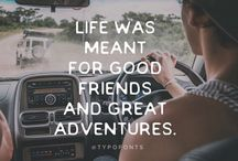 Let's go on adventures and live like there's no tomorrow