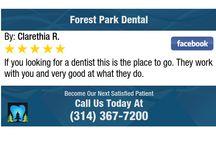 Patient Reviews / St Louis Dentist Reviews. Forest Park Dental