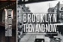 Brooklyn Then & Now / Steeped in history, Brooklyn marches to its own historic beat, and is always busy creating its own, enviably unique future. Join Ideal Properties Group in exploring our borough's past and ushering the new Brooklyn of tomorrow. / by Ideal Properties Group