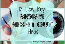 Mom's Night Out / EVERY mom deserves a night off!