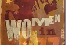 Women and Jazz: A Celebration in Art! / This is a board celebrating women's contribution to jazz via art.