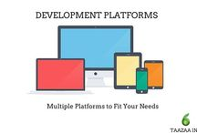 Development Platforms / Multiple Platforms to Fit Your Needs