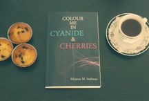 Cyanide & Cherries / For my first poetry collection 'Colour Me In Cyanide & Cherries'