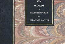 Moonlight on Words / Selected poems of Shänne Sands, the finest English poet of her generation. Volume 3.