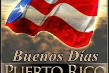 BUENOS DIAS PUERTO RICO / by HILDA COLON