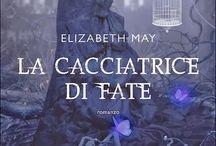 Elizabeth May - La cacciatrice di fate