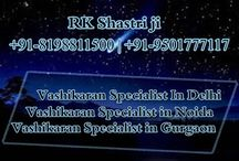 Vashikaran Specialist In Delhi, Gurgaon, Noida