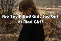 sad girl/bad girl/mad girl