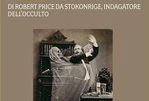 i miei libri / Tutti i libri che ho pubblicato, appartenenti al ciclo di Robert Price, ottocentesco investigatore dell'occulto.