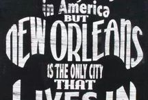 Quotes of New Orleans / Our favorite sayings (and we know you'll love them too!)