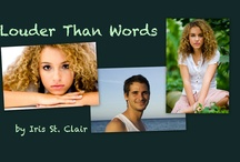 Louder Than Words inspiration / Louder Than Words is a young adult novel I've written under the pen name of Iris St. Clair.    Coming late 2014 from Swoon Romance!  http://www.irisstclair.com/
