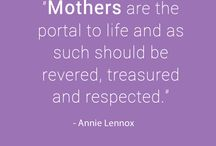 Mother's Day 2014 / Quotes about the women who gave us life and inspire us every day!  #globalmoms