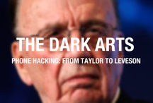 Phone Hacking: The Dark Arts / The phone hacking scandal is our very own Watergate. It's exposed the dubious ethics behind our thirst for celebrity culture and the corrupt links between the media, police and politics. The further you scroll, the worse it gets...