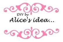 DIY by Alice's idea...