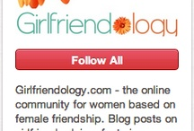 Girlfriendology / by The Breast Milagro
