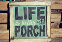 Life is better on the porch / by Jess Bird-Bellis