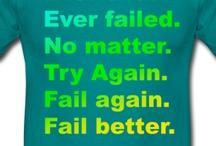 Beckett board / Ever tried. Ever failed. No matter. Try Again. Fail again. Fail better.