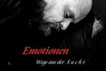 """Sucht:  Alkohol - Drogen - Medikamente / Bildband: """"Emotionen - Wege aus der Sucht"""" - www.emotionen-wege-aus-der-sucht.de"""