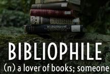 Bibliophile / ...is one who loves to read, admire and collect books, often amassing a large and specialised collection.