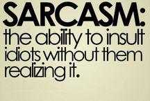 Sarcasm :D