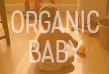 Organic Baby / A lifestyle as natural as your bundle of joy.